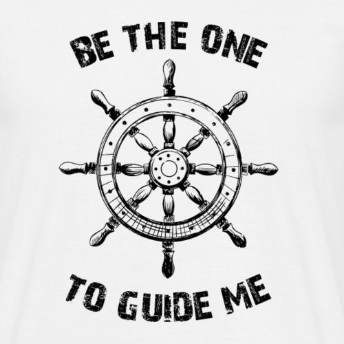 Be The One To Guide Me Paar Partnerlook Design - Männer T-Shirt