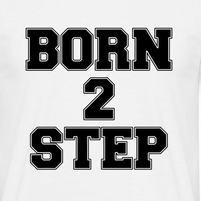 born 2 step