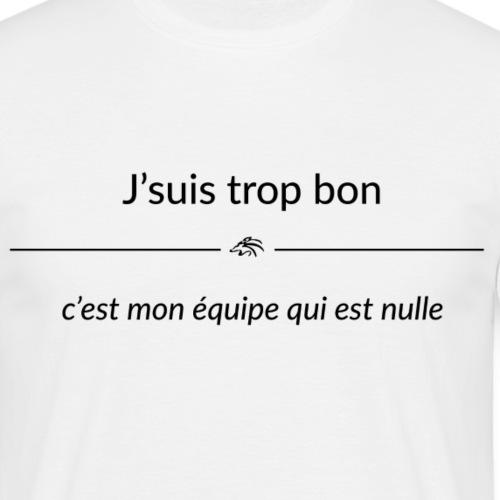 jsuistropbon cestmonequip - T-shirt Homme