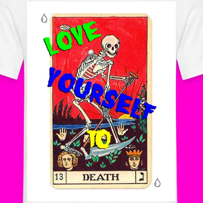 LOVE YOURSELF TO DEATH