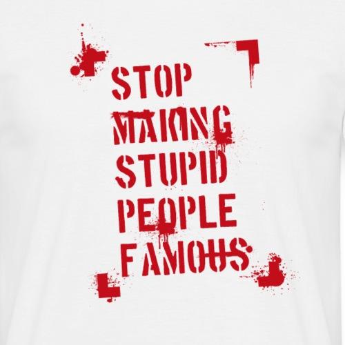 spruch stop making rot - Männer T-Shirt