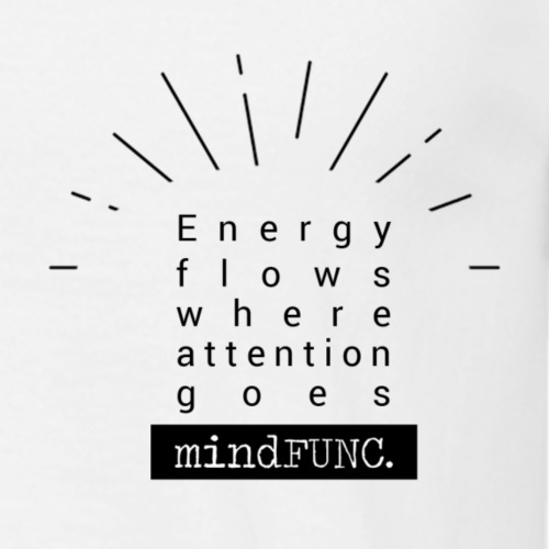 energy flows where attention goes - Männer T-Shirt