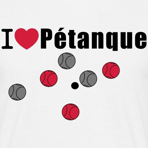 I Love Petanque - Männer T-Shirt