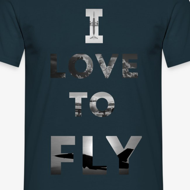 I LOVE TO FLY