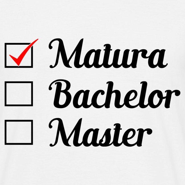 Matura - Bachelor - Master