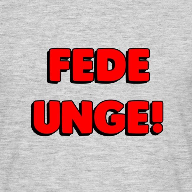 FEDE UNGE