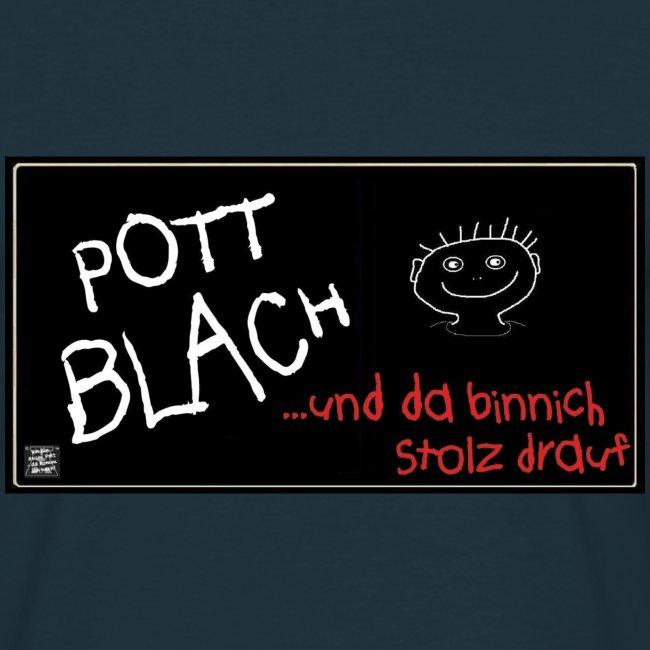 PottBlach und stolz drauf