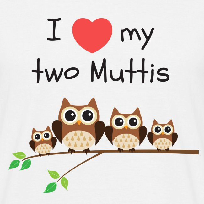 I love my two Muttis
