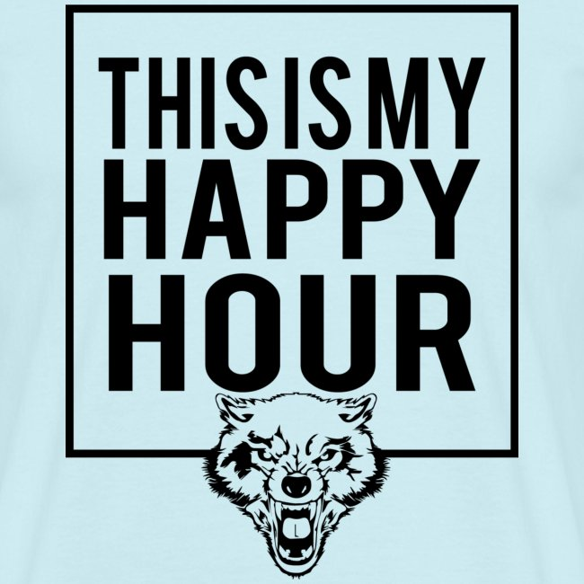 THIS IS MY HAPPY HOUR