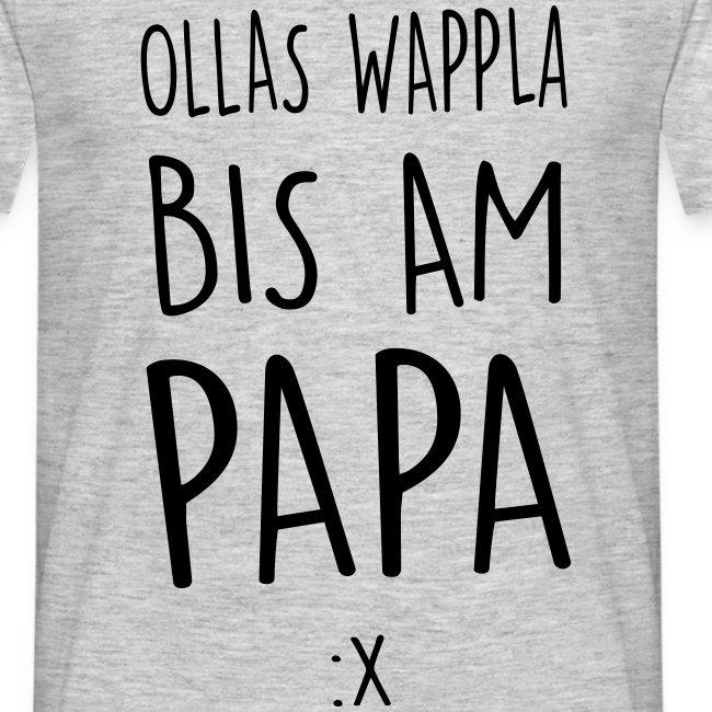 Vorschau: Ollas Wappla bis am Papa - Männer T-Shirt