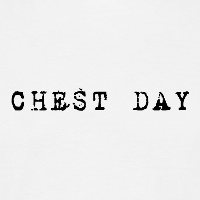 T-Shirt: Chest Day