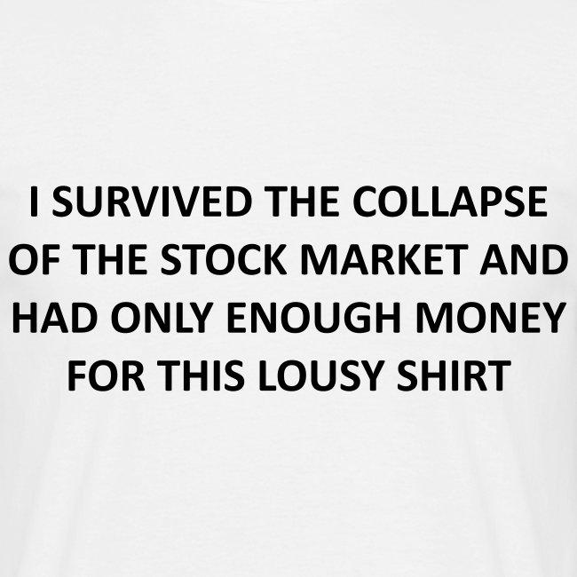 I survived the stock market - PrintShirt.at