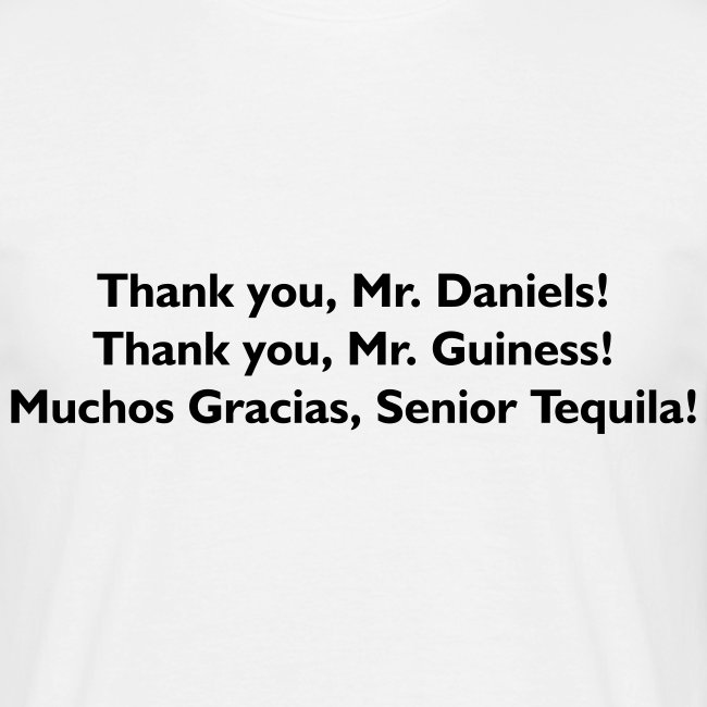 Thank You Mr. Alcohol - PrintShirt.at