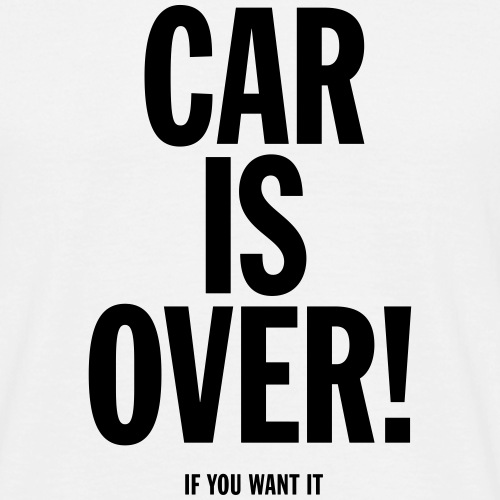 Car is over! - Männer T-Shirt