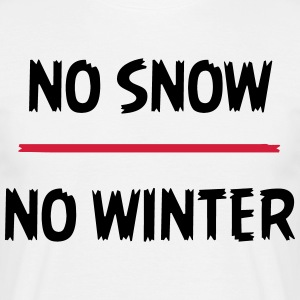 No snow no winter - Männer T-Shirt