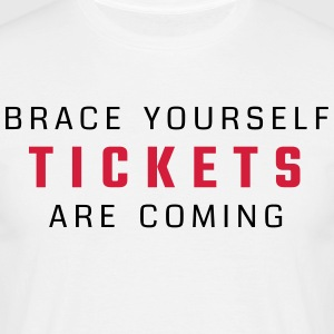 Brace yourself - tickets are coming - Men's T-Shirt