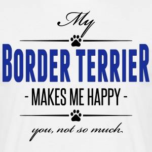 My Border Terrier makes me happy - Männer T-Shirt