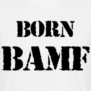 Born BAMF vector - Men's T-Shirt