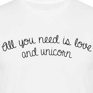 All you need is love and unicorn - T-shirt Homme