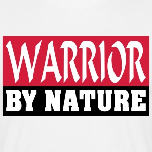 Warrior by Nature - T-skjorte for menn