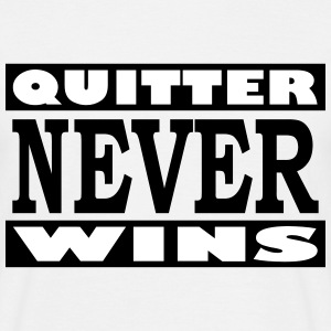 Quitter never wins - Men's T-Shirt