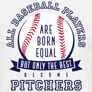 Pitcher are the Best - Men's T-Shirt