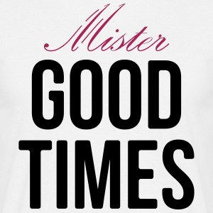 Mister Good Times - Herre-T-shirt