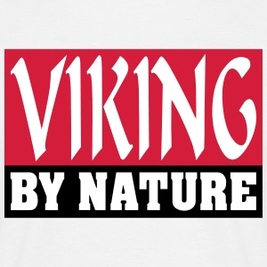 Viking by Nature - Männer T-Shirt