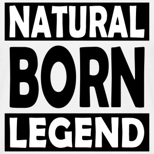 Natural Born Legend - Mannen T-shirt