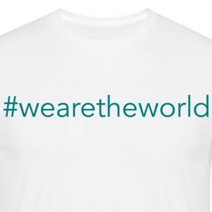 #wearetheworld - Men's T-Shirt