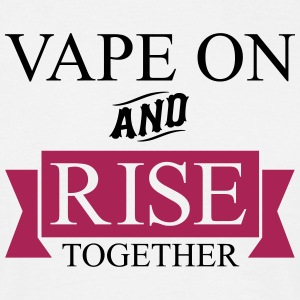 Vape On og Rise Sammen - Herre-T-shirt