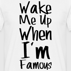 wake me famous - T-shirt Homme
