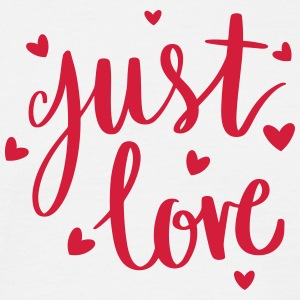 just love - Männer T-Shirt