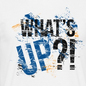WHAT`S UP ?! - Men's T-Shirt
