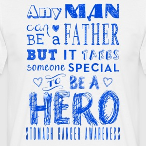 Stomach Cancer Awareness! Father is a Hero! - Men's T-Shirt
