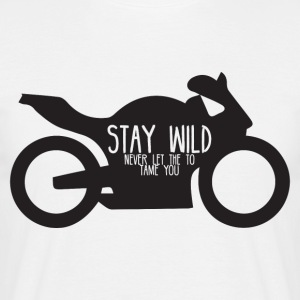 Biker / motorcycle: Stay wild - never let the - Men's T-Shirt
