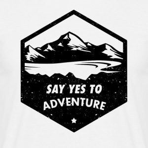 Say yes to the adventure - Men's T-Shirt