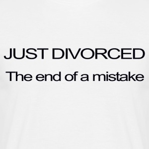 JUST DIVORCED, THE END OF A MISTAKE - Men's T-Shirt