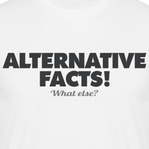 ALTERNATIVE FACTS - wat anders? - Mannen T-shirt