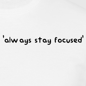 'Always stay focused' ThisJu Official Merch - Men's T-Shirt