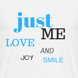 JUST ME, love, joy and smile! - Camiseta hombre