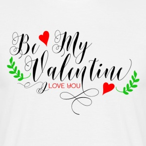 Be My Valentine - Mannen T-shirt