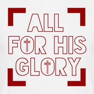 All for his Glory - Männer T-Shirt