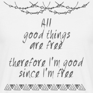 Hippie / Hippies: All good things are free there.. - Männer T-Shirt