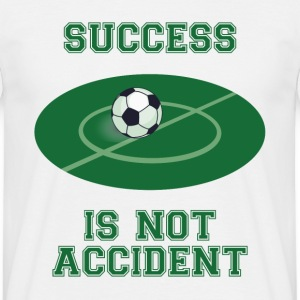 Football: Success is not Accident - Men's T-Shirt
