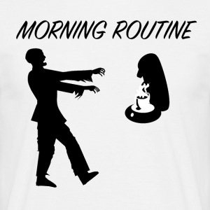 Morning_Routine - Mannen T-shirt