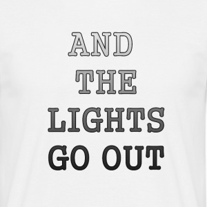 AND THE LIGHTS GO OUT - Men's T-Shirt