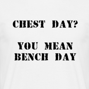 Bench day - Men's T-Shirt