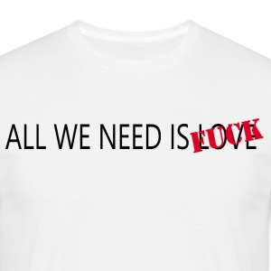 ALL WE NEED IS - Camiseta hombre