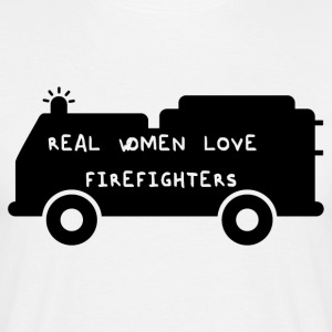 Fire Department: Real Women Love Firefighters - Men's T-Shirt